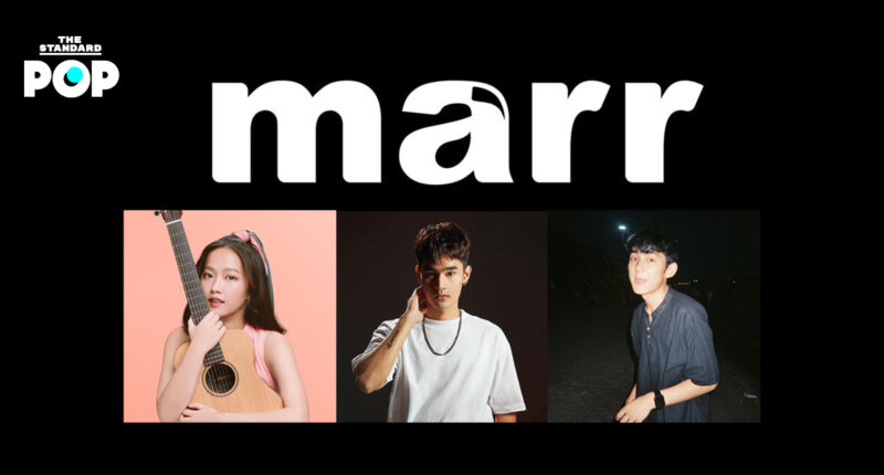 """""""เฮ้ย เพลงนี้ marr (มาร์) ว่ะ"""" ทำความรู้จักกับ 3 ศิลปินกลุ่มแรกจาก marr ค่ายเพลงน้องใหม่โดยสองผู้บริหารจากวง MEAN"""
