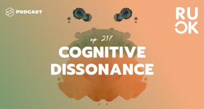 R U OK EP.217 หาข้อมูลสนับสนุนความคิดตัวเอง เมื่อสิ่งที่เชื่อไม่ตรงกับสิ่งที่เห็น