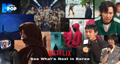 สรุปใจความสำคัญ Netflix: See What's Next in Korea ประกาศไลน์อัพคอนเทนต์เกาหลีประจำปี 2021