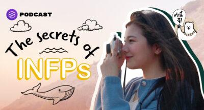 ความลับที่จะทำให้รู้จัก INFP มากขึ้น   The secrets of INFP