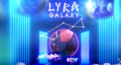 LYRA กลับมาแล้ว! พร้อมจัดอีเวนต์ Galaxy Experience ให้เหล่า PYN ได้พบกับ 6 สาวอีกครั้ง 1-25 เมษายนนี้