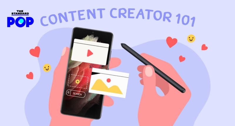 Content Creator 101: ทริกเบื้องต้นที่คนยุคใหม่ควรรู้ ทำคอนเทนต์อย่างไรให้ทั้ง 'โปร' และ 'ปัง' [Advertorial]
