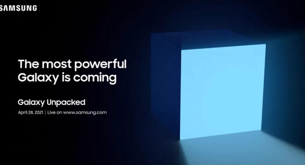 Samsung ก็มา 28 เมษายนนี้ เตรียมจัดงาน Unpacked Event เปิดตัวผลิตภัณฑ์ใหม่ตระกูล Galaxy