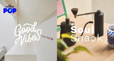 Good Vibes และ Soul Snack