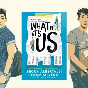 เกย์ก็คือมนุษย์ธรรมดา มุมมองเรื่องเพศจาก What If It's Us นิยายใหม่จากนักเขียน New York Times Best Seller